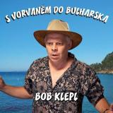 BOHUMIL KLEPL - S VORVANĚM DO BULHARSKA , CD